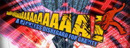 Aaaaa! - A Reckless Disregard for Gravity