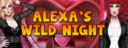 Alexa's Wild Night