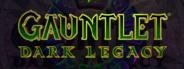 Gauntlet: Dark Legacy