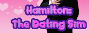 Hamilton: The Dating Sim