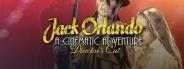 Jack Orlando: A Cinematic Adventure - Director's Cut