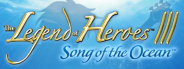 The Legend Of Heroes III - The Song Of The Ocean