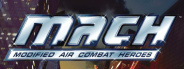 M.A.C.H.: Modified Air Combat Heroes