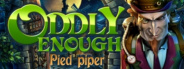 Oddly Enough: Pied Piper