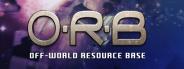 O.R.B: Off-World Resource Base