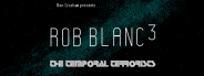 Rob Blanc III: The Temporal Terrorists