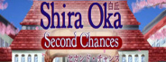 Shira Oka: Second Chances