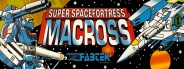 Super Spacefortress Macross / Chou-Jikuu Yousai Macross
