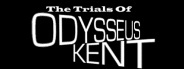 The Trials of Odysseus Kent