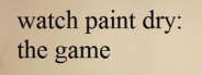Watch Paint Dry: The Game